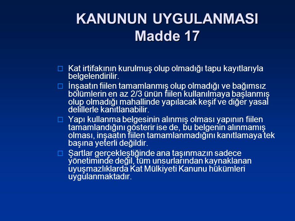 KANUNUN UYGULANMASI Madde 17