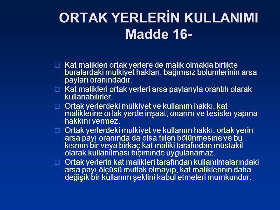 ORTAK YERLERİN KULLANIMI Madde 16-