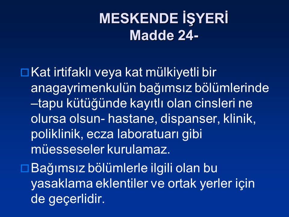 MESKENDE İŞYERİ Madde 24-