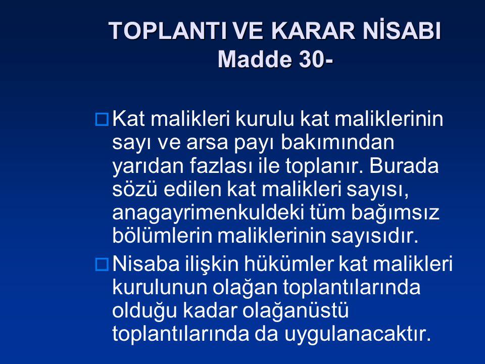TOPLANTI VE KARAR NİSABI Madde 30-