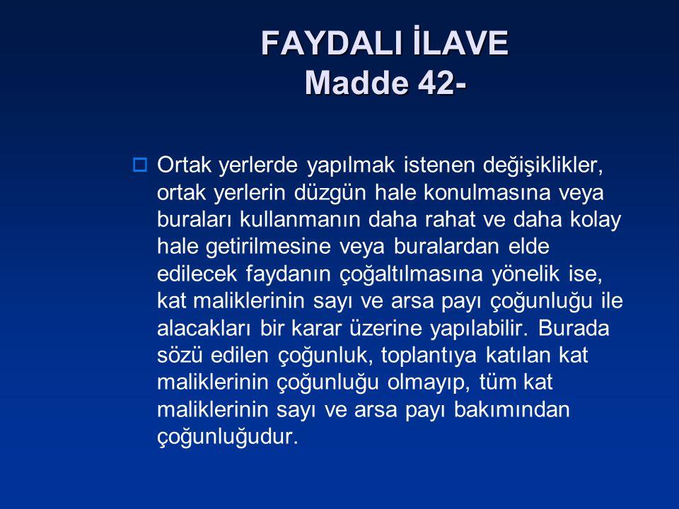 FAYDALI İLAVE Madde 42-