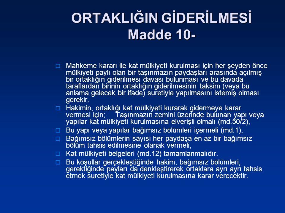 ORTAKLIĞIN GİDERİLMESİ Madde 10-