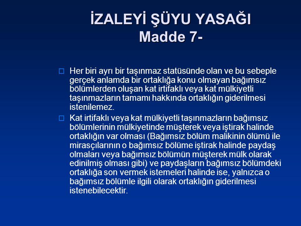 İZALEYİ ŞÜYU YASAĞI Madde 7-