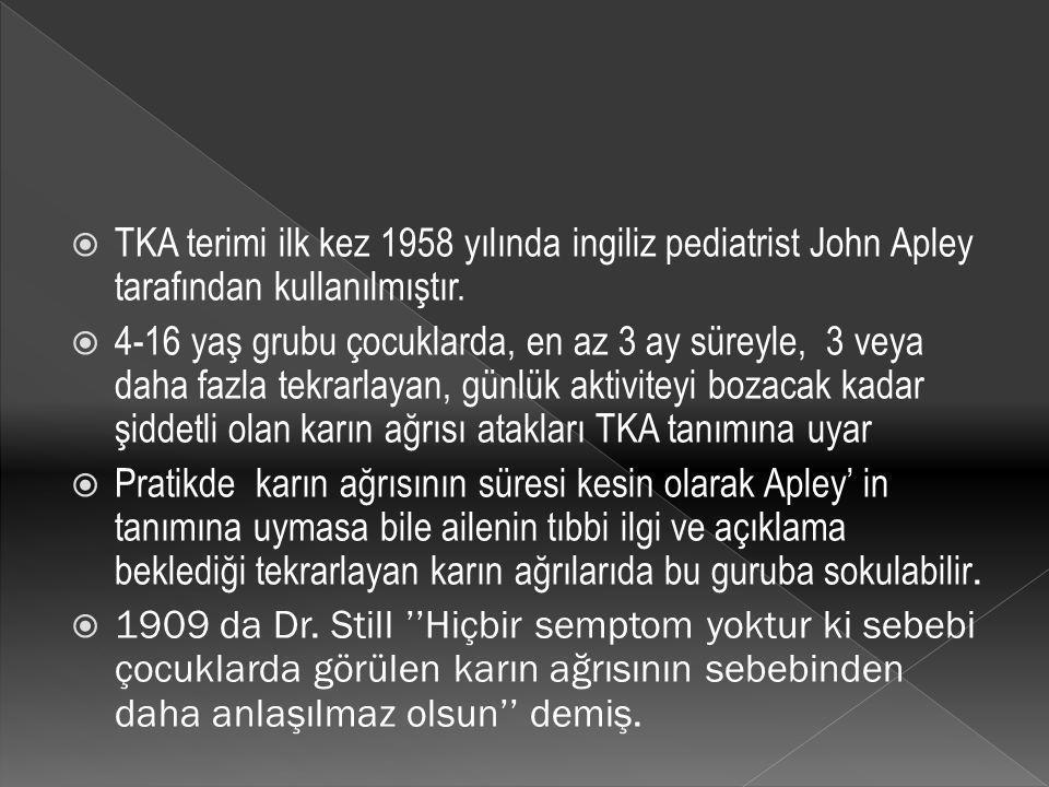 TKA terimi ilk kez 1958 yılında ingiliz pediatrist John Apley tarafından kullanılmıştır.