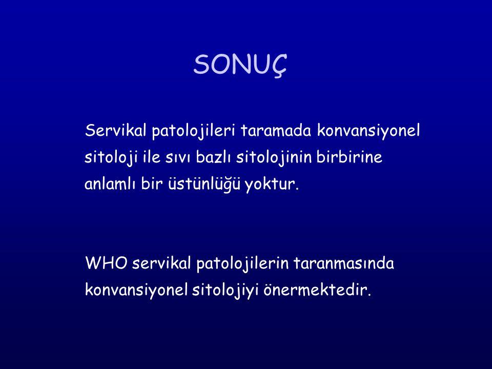 SONUÇ Servikal patolojileri taramada konvansiyonel