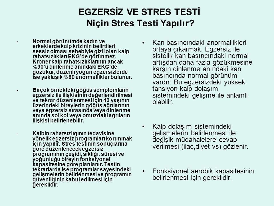EGZERSİZ VE STRES TESTİ Niçin Stres Testi Yapılır