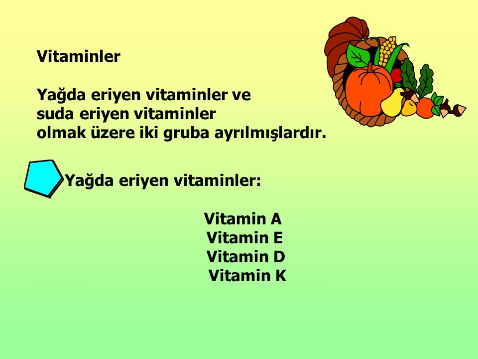 Vitaminler Yağda eriyen vitaminler ve. suda eriyen vitaminler. olmak üzere iki gruba ayrılmışlardır.