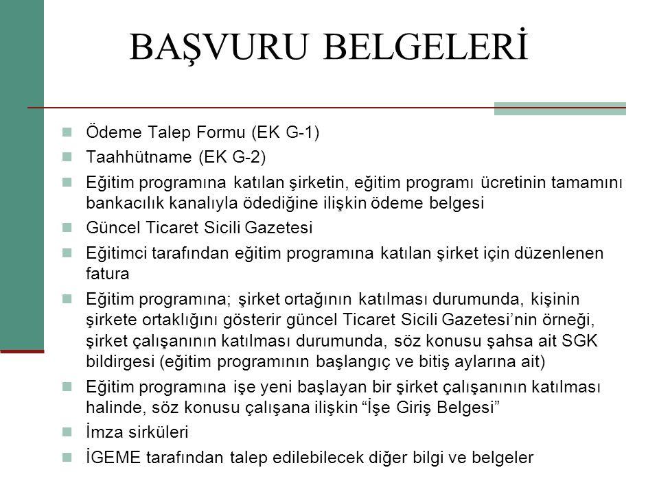 BAŞVURU BELGELERİ Ödeme Talep Formu (EK G-1) Taahhütname (EK G-2)