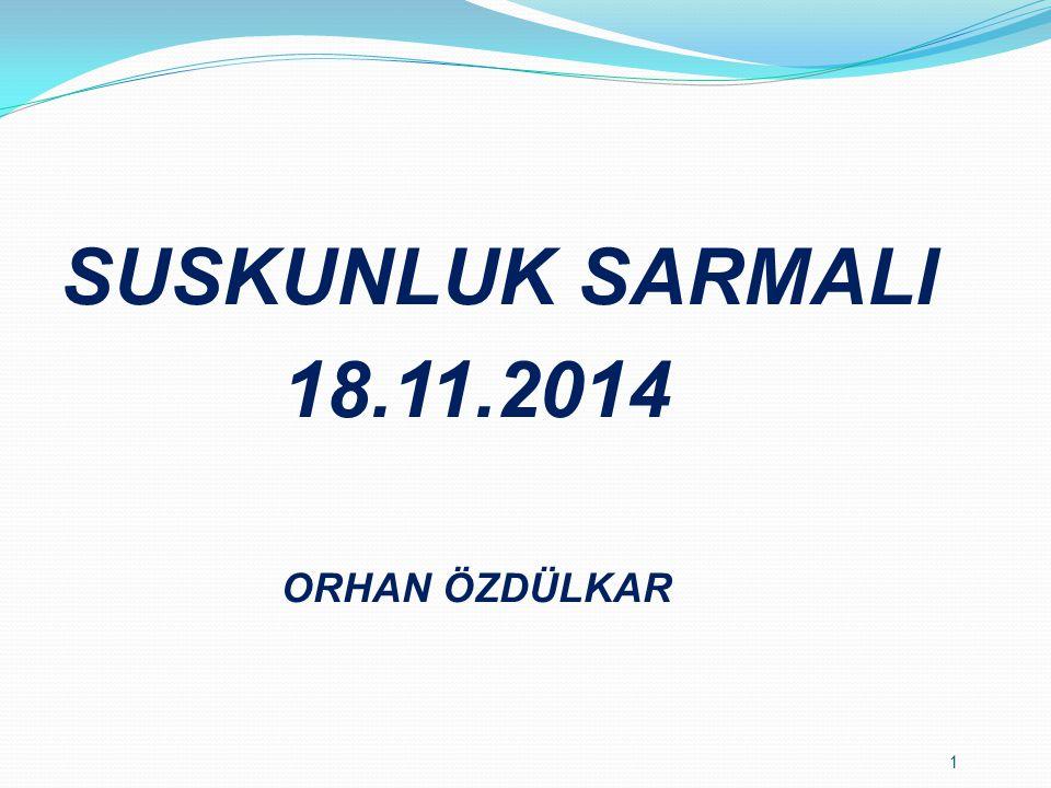 SUSKUNLUK SARMALI 18.11.2014 ORHAN ÖZDÜLKAR