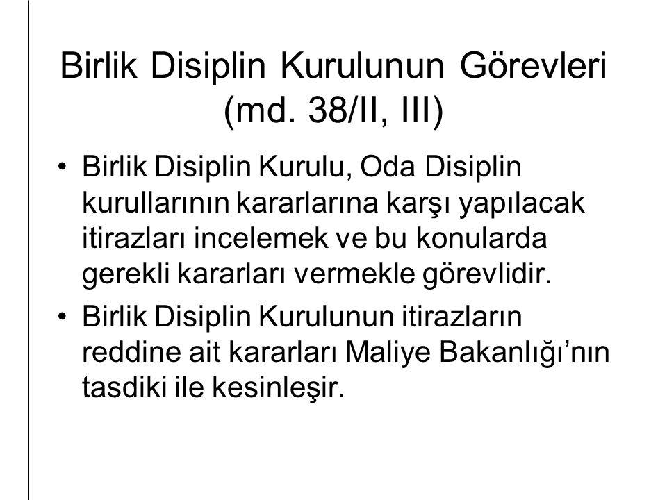 Birlik Disiplin Kurulunun Görevleri (md. 38/II, III)