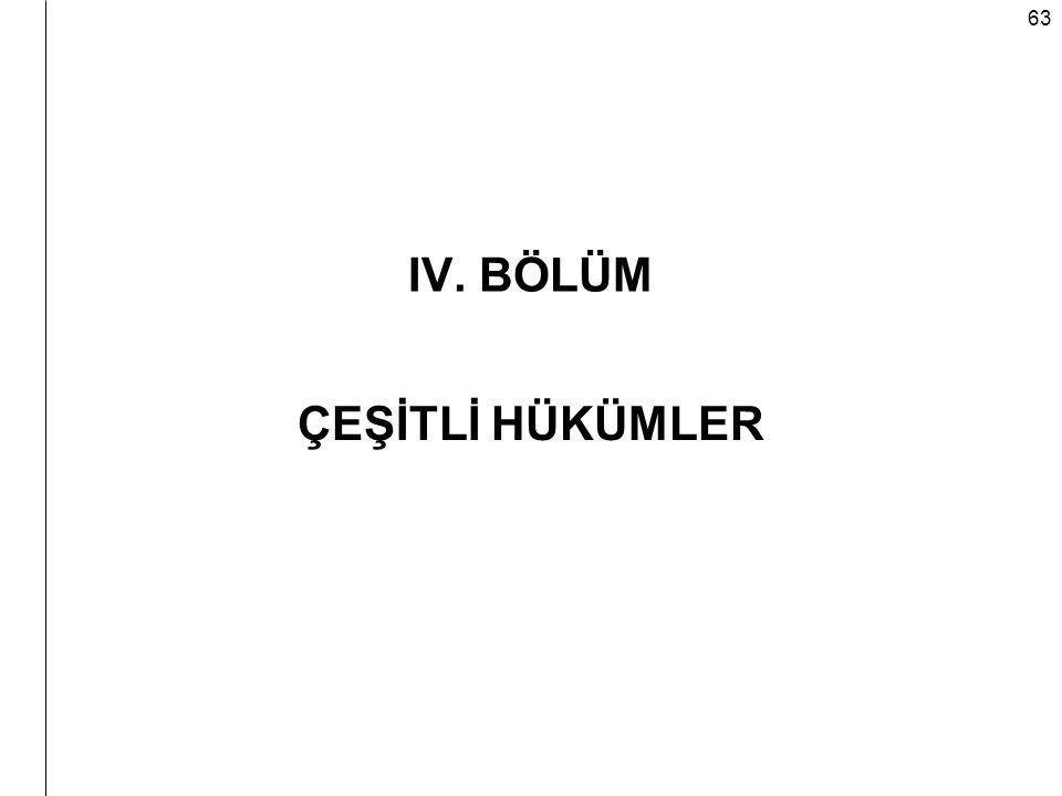 IV. BÖLÜM ÇEŞİTLİ HÜKÜMLER