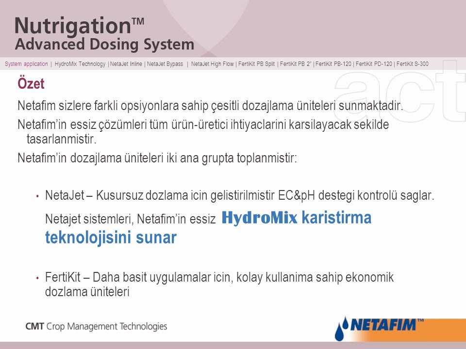 System application | HydroMix Technology | NetaJet Inline | NetaJet Bypass | NetaJet High Flow | FertiKit PB Split | FertiKit PB 2 | FertiKit PB-120 | FertiKit PD-120 | FertiKit S-300