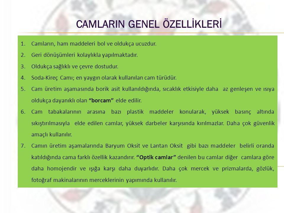 CAMLARIN GENEL ÖZELLİKLERİ