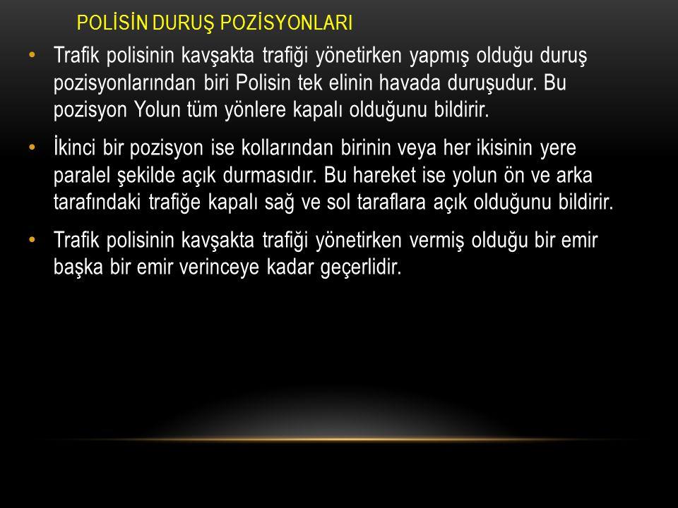 POLİSİN DURUŞ POZİSYONLARI