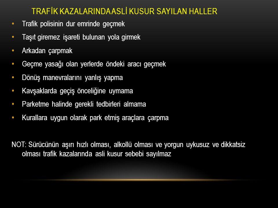 TRAFİK KAZALARINDA ASLİ KUSUR SAYILAN HALLER