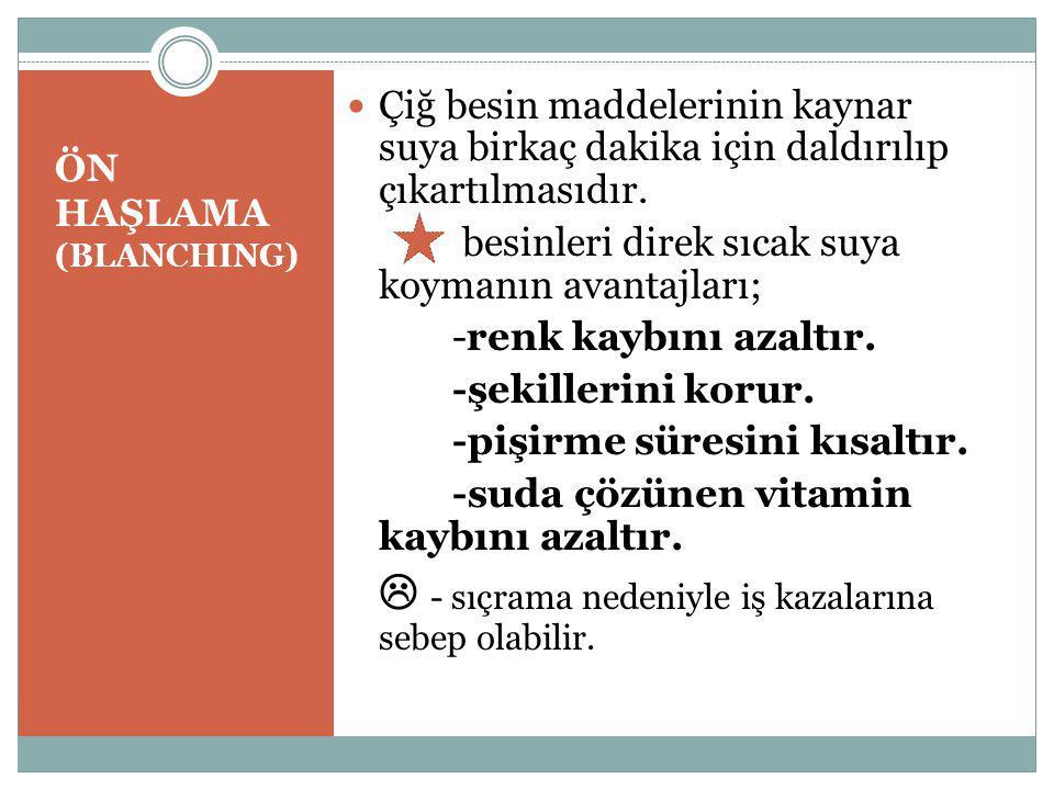 ÖN HAŞLAMA (BLANCHING)