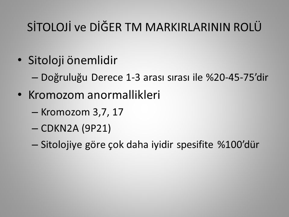 SİTOLOJİ ve DİĞER TM MARKIRLARININ ROLÜ