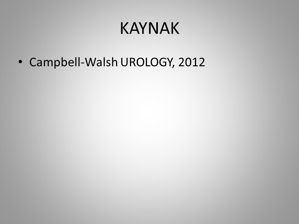 KAYNAK Campbell-Walsh UROLOGY, 2012