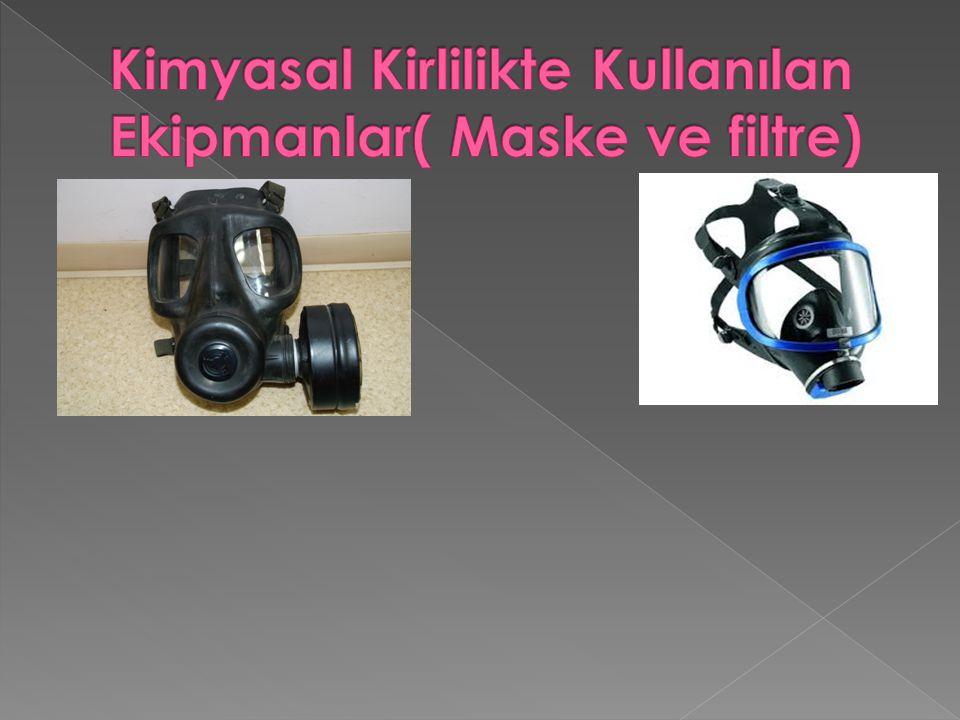 Kimyasal Kirlilikte Kullanılan Ekipmanlar( Maske ve filtre)