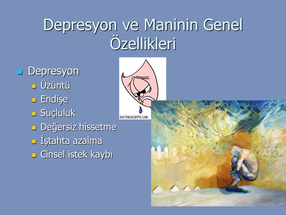 Depresyon ve Maninin Genel Özellikleri