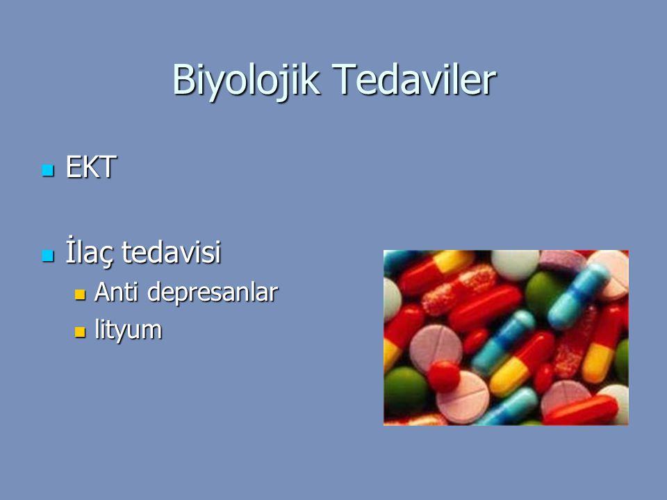 Biyolojik Tedaviler EKT İlaç tedavisi Anti depresanlar lityum
