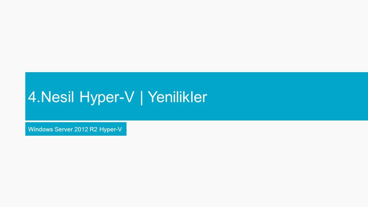 4.Nesil Hyper-V | Yenilikler