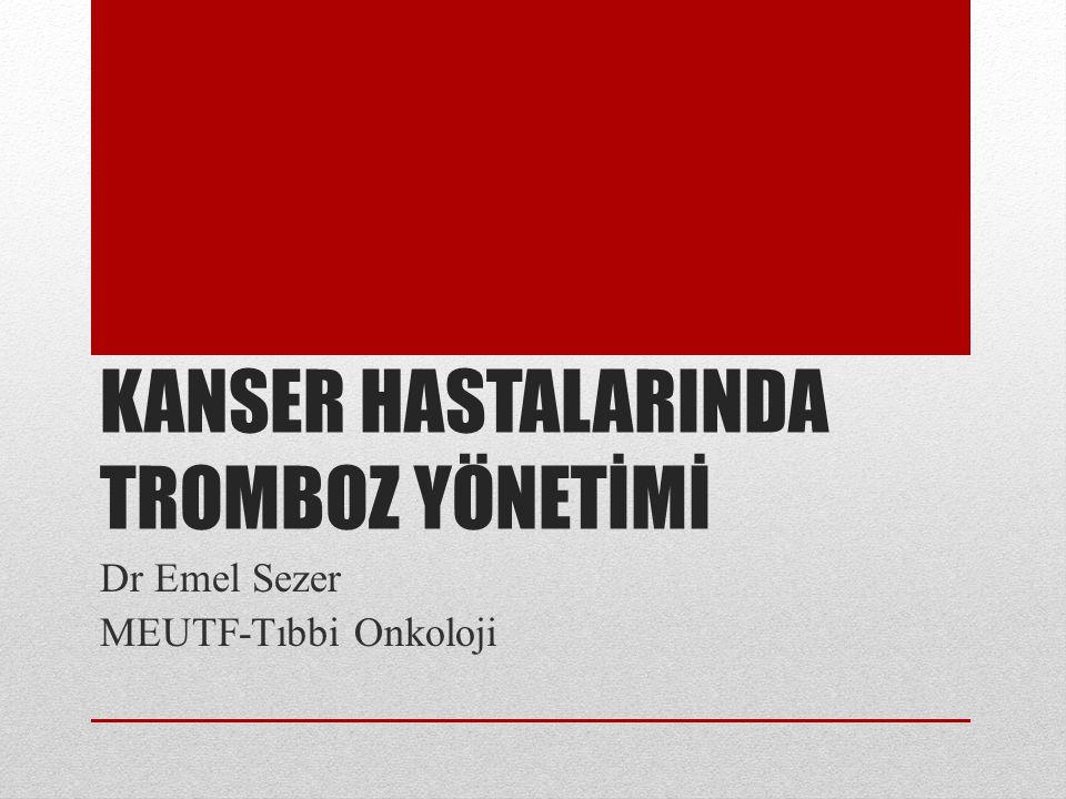 KANSER HASTALARINDA TROMBOZ YÖNETİMİ