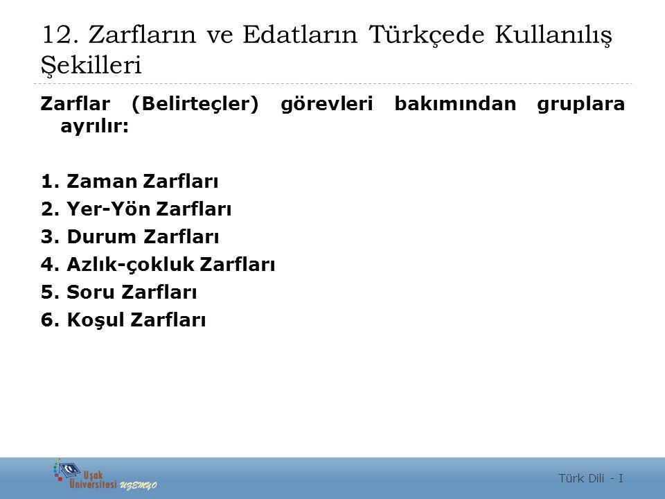 12. Zarfların ve Edatların Türkçede Kullanılış Şekilleri