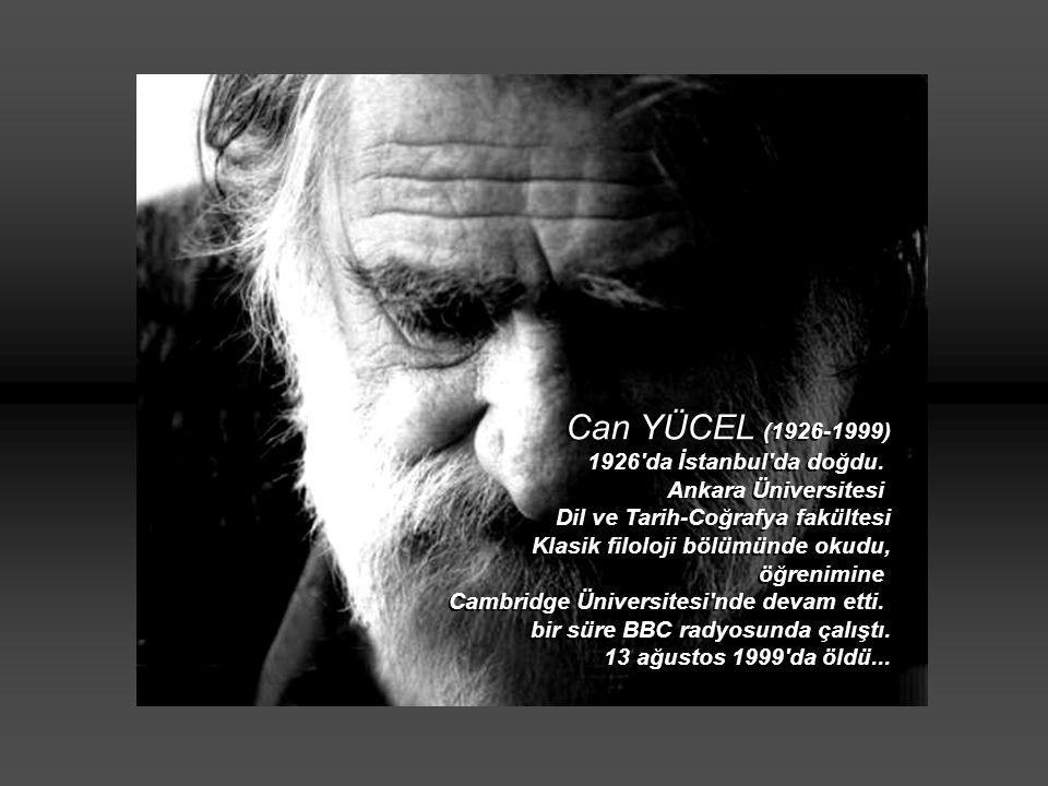 Can YÜCEL (1926-1999) 1926 da İstanbul da doğdu.