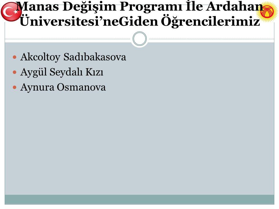 Manas Değişim Programı İle Ardahan Üniversitesi'neGiden Öğrencilerimiz