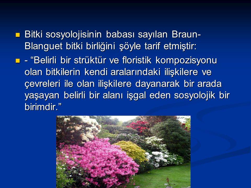 Bitki sosyolojisinin babası sayılan Braun- Blanguet bitki birliğini şöyle tarif etmiştir: