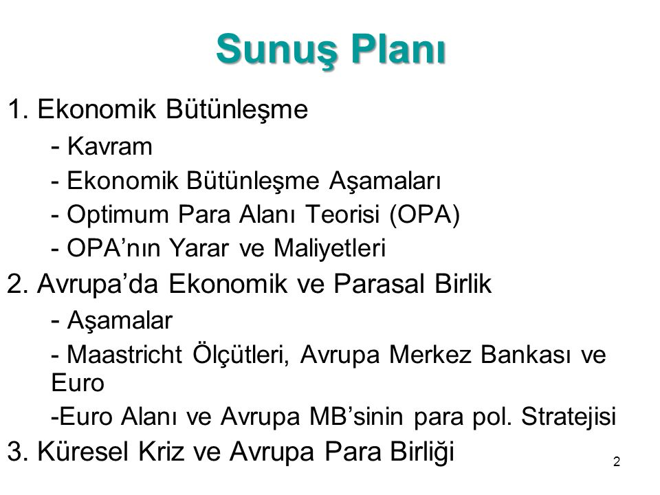 Sunuş Planı 1. Ekonomik Bütünleşme - Kavram