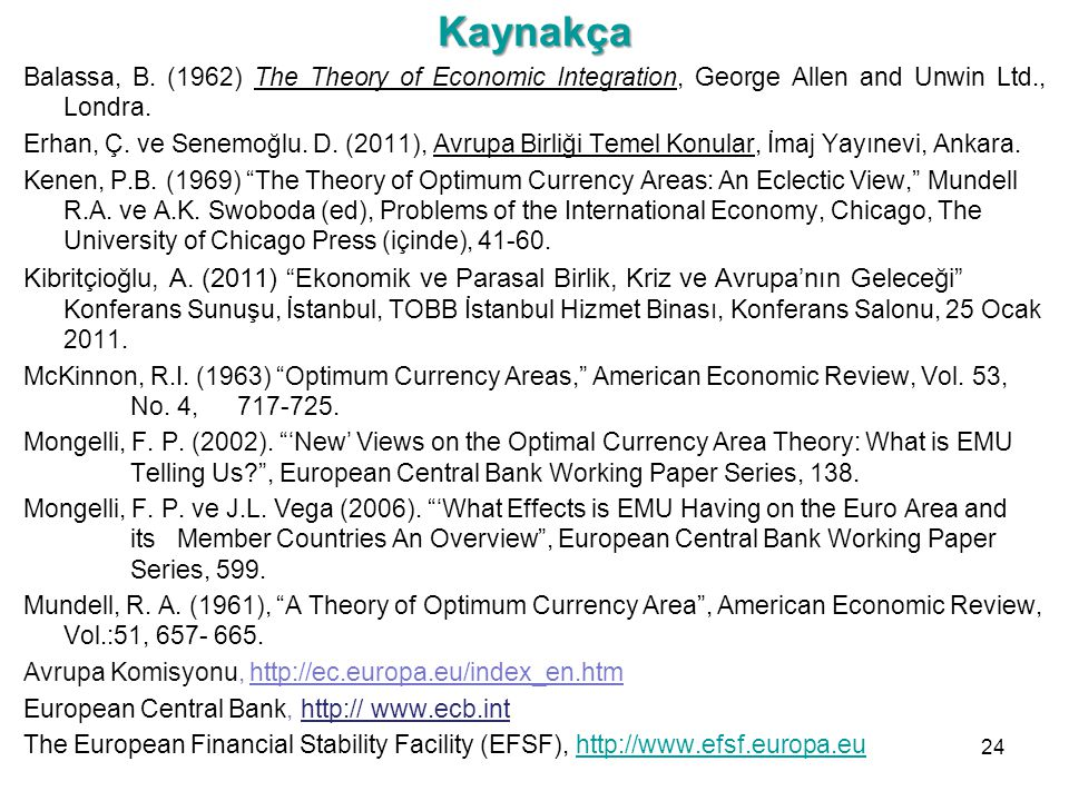 Kaynakça Balassa, B. (1962) The Theory of Economic Integration, George Allen and Unwin Ltd., Londra.