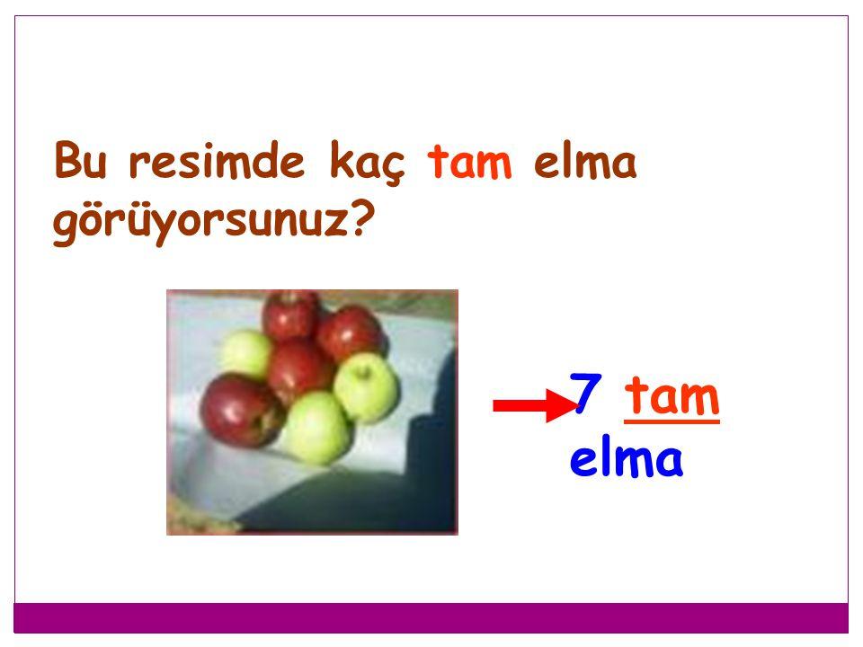 Bu resimde kaç tam elma görüyorsunuz