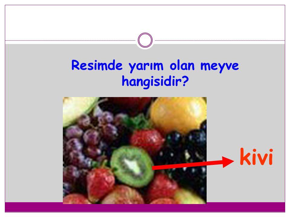 Resimde yarım olan meyve hangisidir