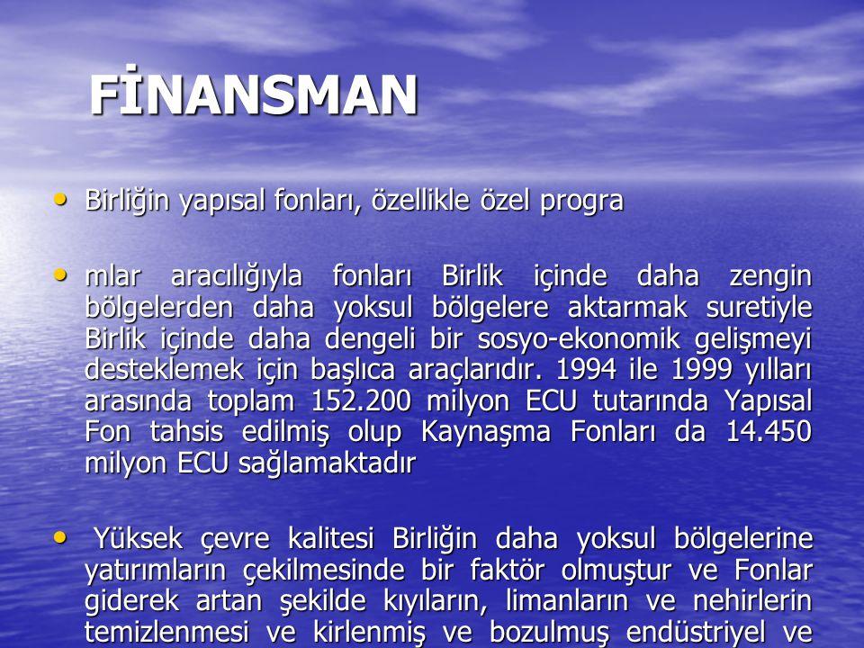 FİNANSMAN Birliğin yapısal fonları, özellikle özel progra
