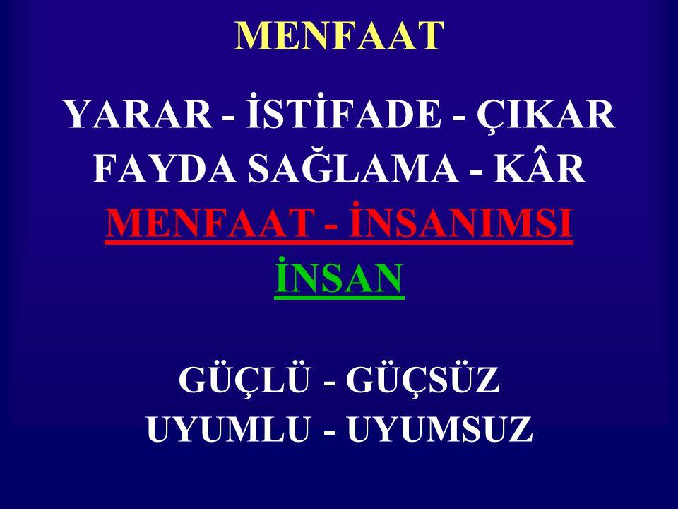 YARAR - İSTİFADE - ÇIKAR