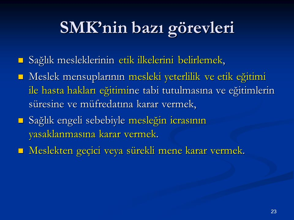 SMK'nin bazı görevleri