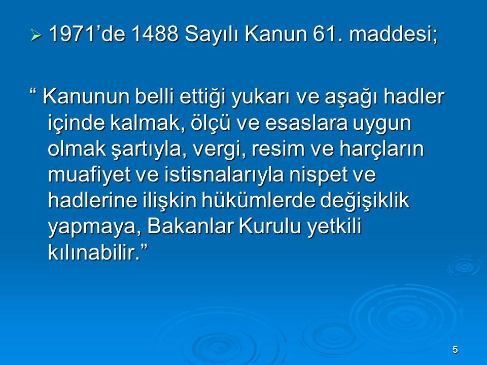 1971'de 1488 Sayılı Kanun 61. maddesi;