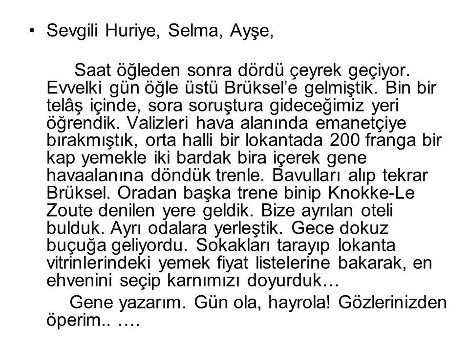 Sevgili Huriye, Selma, Ayşe,