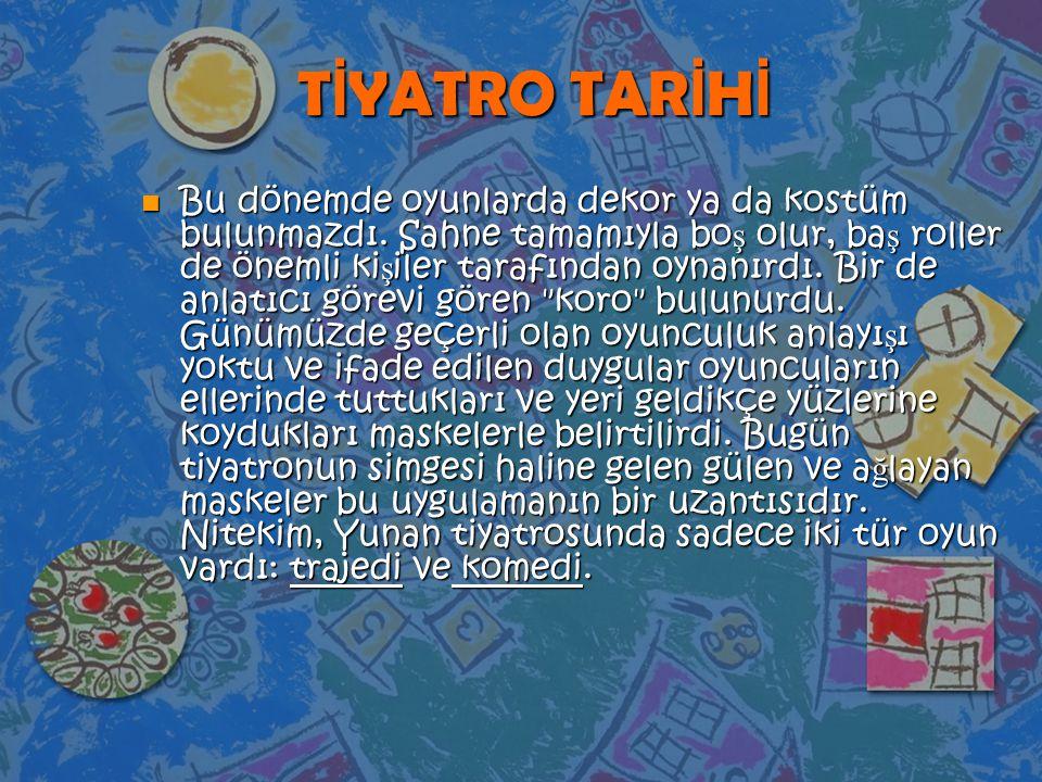 TİYATRO TARİHİ