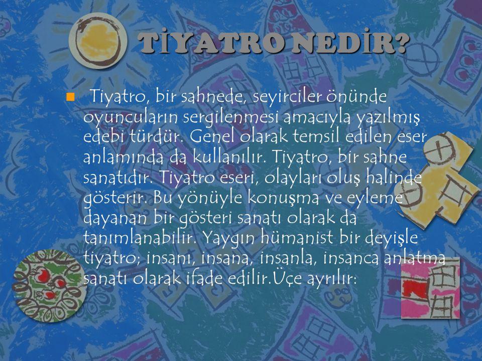 TİYATRO NEDİR