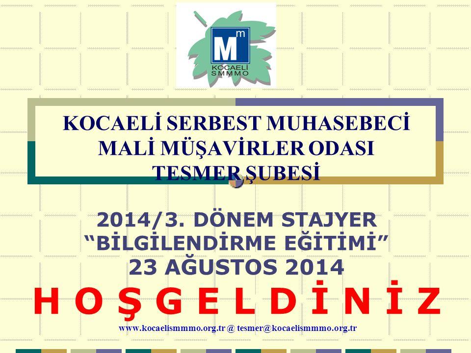 KOCAELİ SERBEST MUHASEBECİ MALİ MÜŞAVİRLER ODASI TESMER ŞUBESİ 2014/3