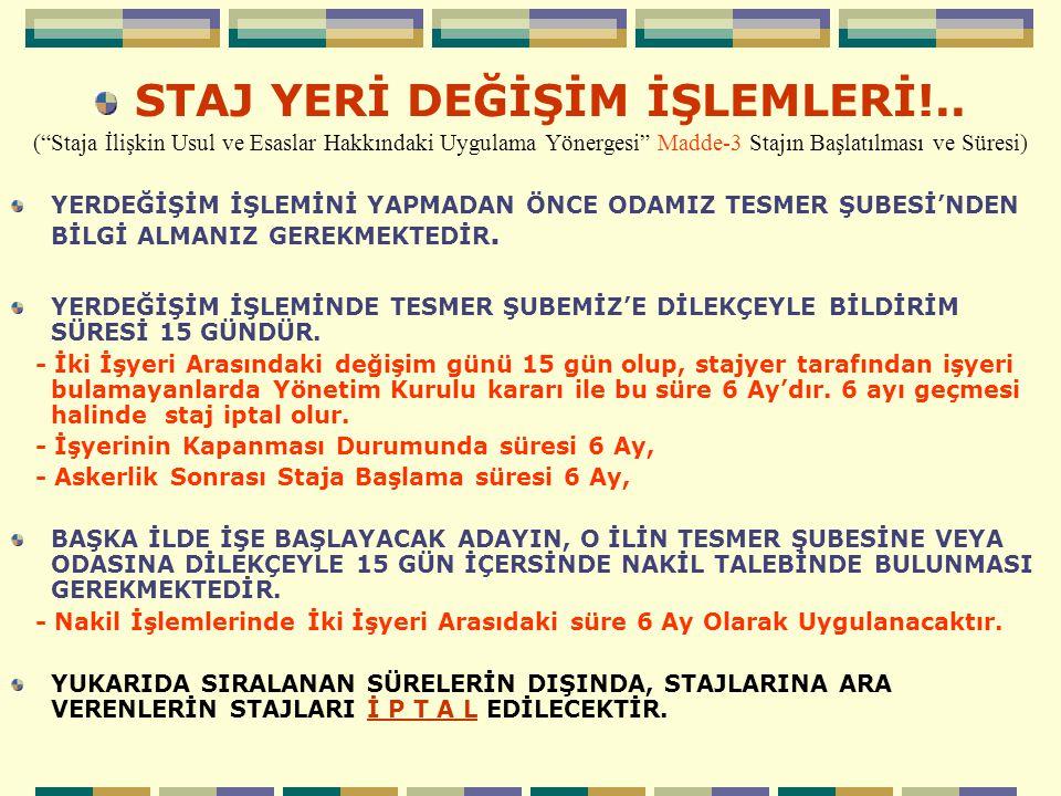 STAJ YERİ DEĞİŞİM İŞLEMLERİ!..