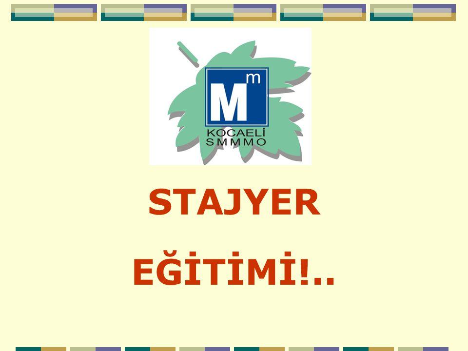 STAJYER EĞİTİMİ!..