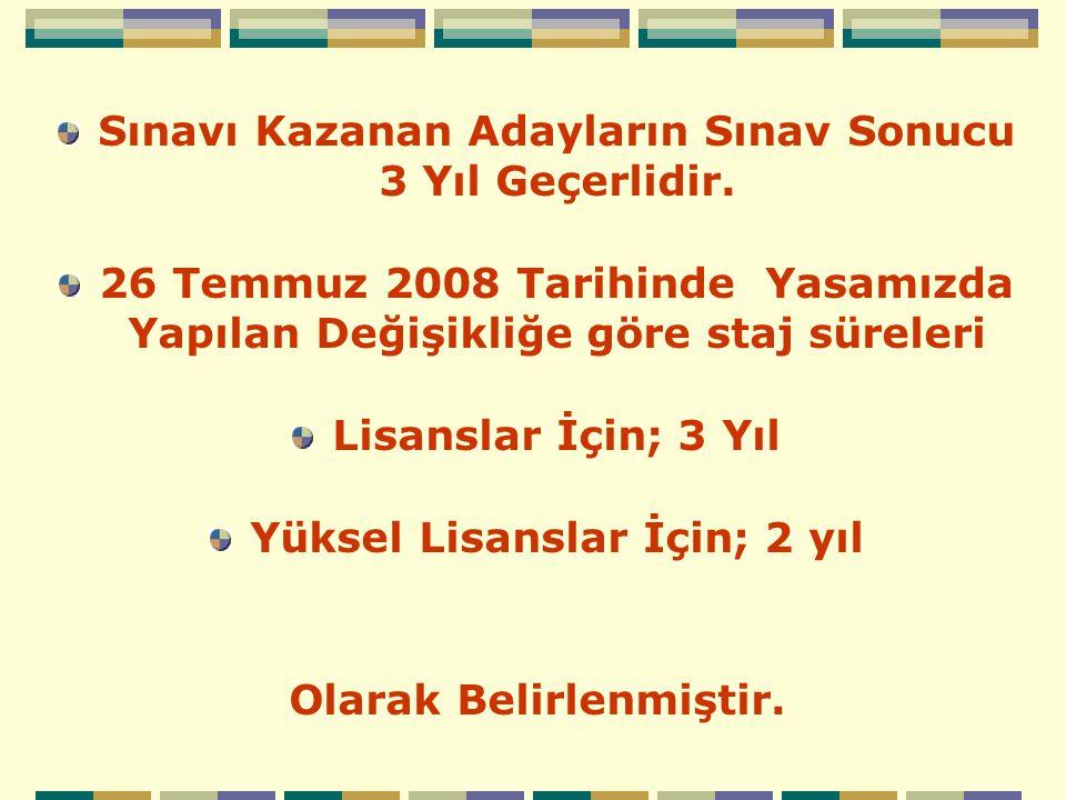 Sınavı Kazanan Adayların Sınav Sonucu 3 Yıl Geçerlidir.