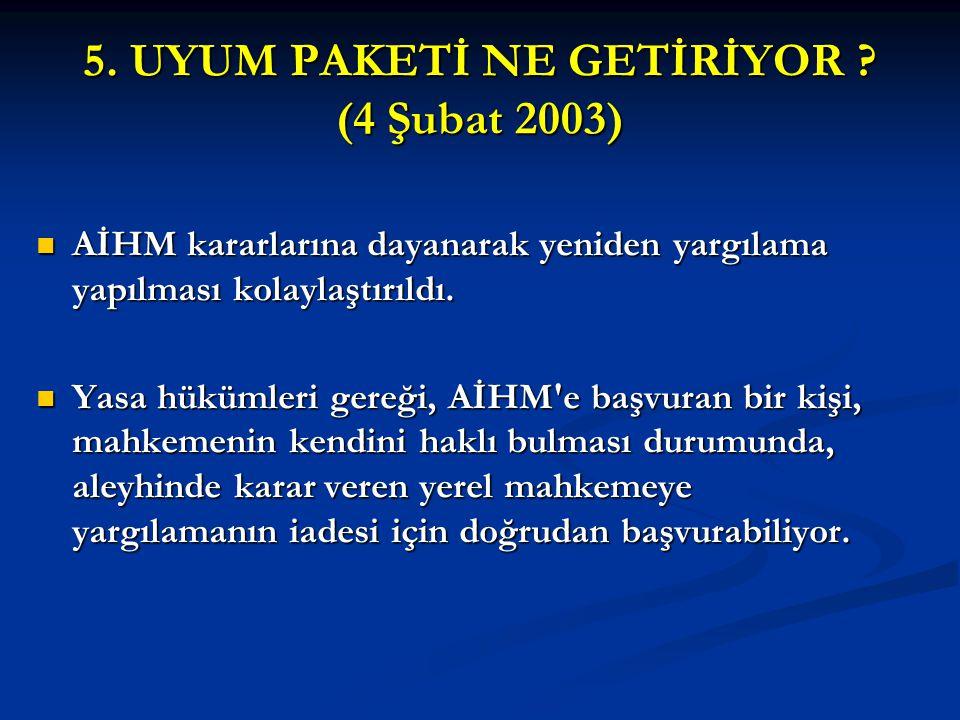 5. UYUM PAKETİ NE GETİRİYOR (4 Şubat 2003)