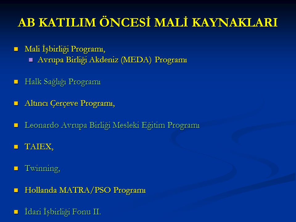 AB KATILIM ÖNCESİ MALİ KAYNAKLARI