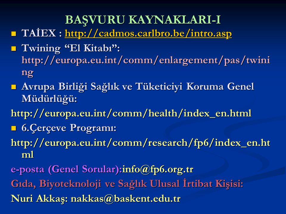 BAŞVURU KAYNAKLARI-I TAİEX : http://cadmos.carlbro.be/intro.asp