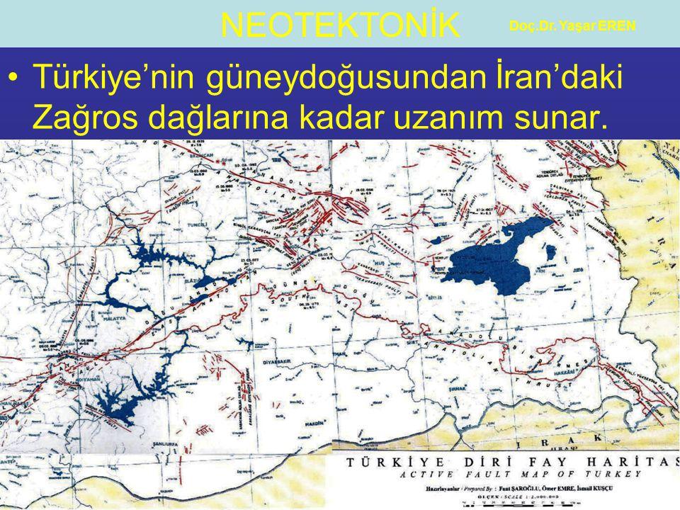 Doç.Dr. Yaşar EREN Türkiye'nin güneydoğusundan İran'daki Zağros dağlarına kadar uzanım sunar.